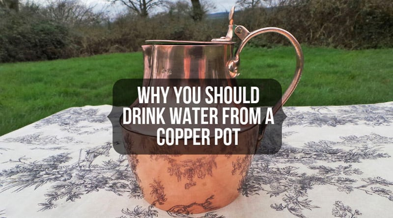 Should Drink Water From A Copper Pot