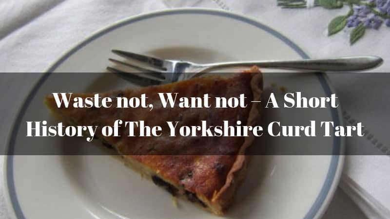 history-of-the-Yorkshire-curd-tart
