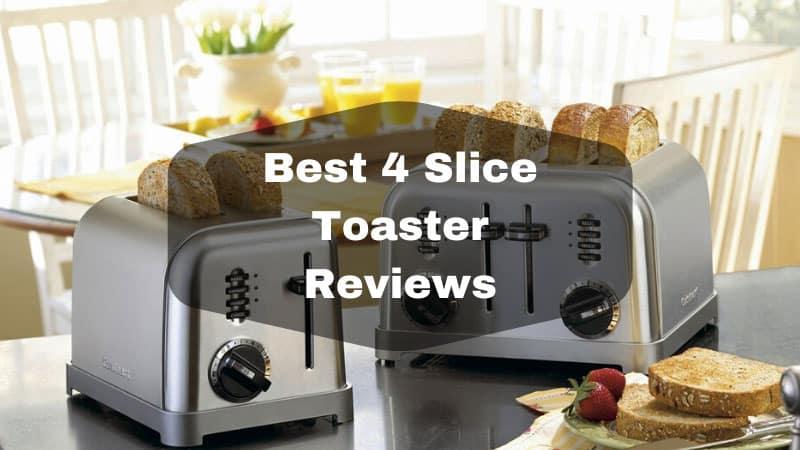 Best 4 Slice Toaster Reviews