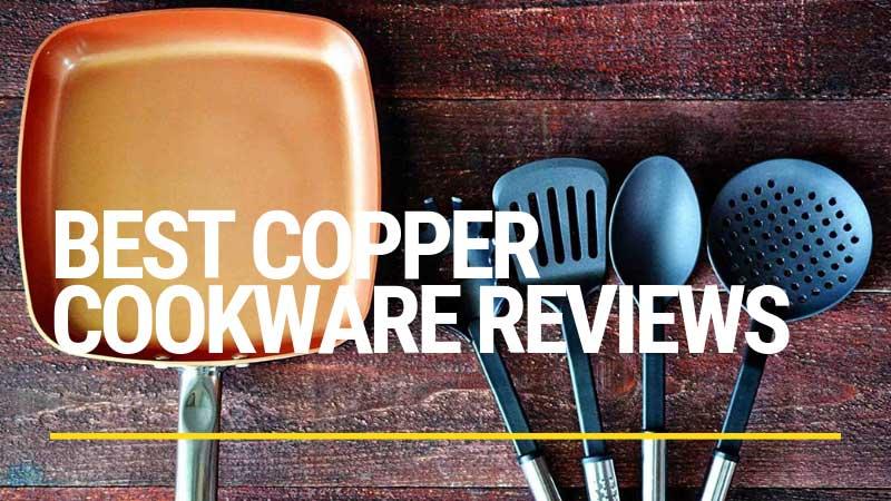 Best Copper Cookware Reviews