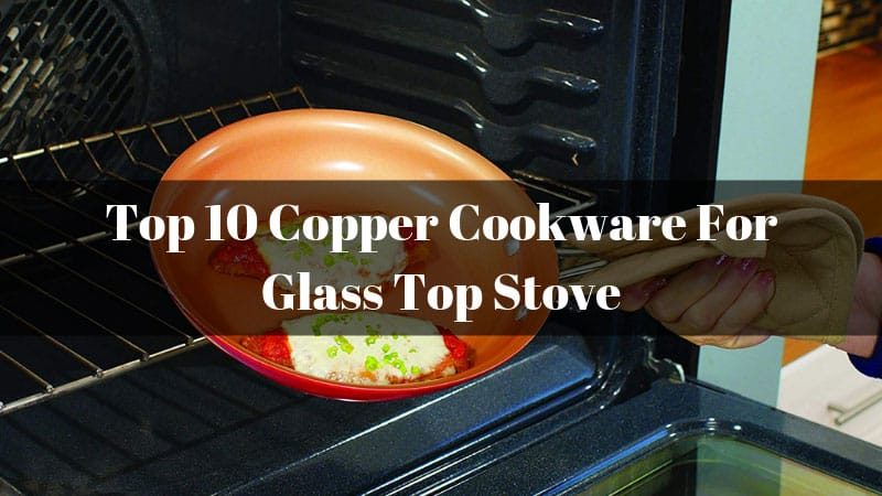Copper Cookware For Glass Top Stove